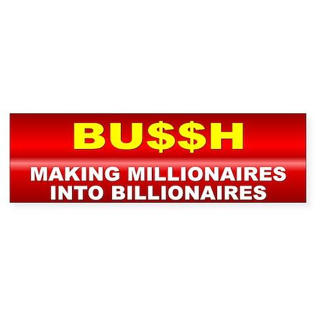 billionaires... Bumper Sticker