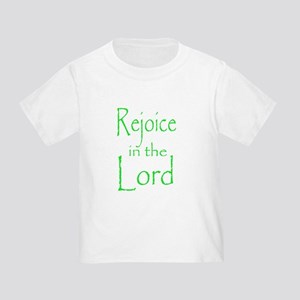 Rejoice in the Lord Toddler T-Shirt