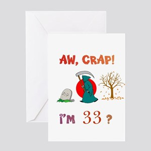 AW, CRAP! I'M 33? Gift Greeting Card