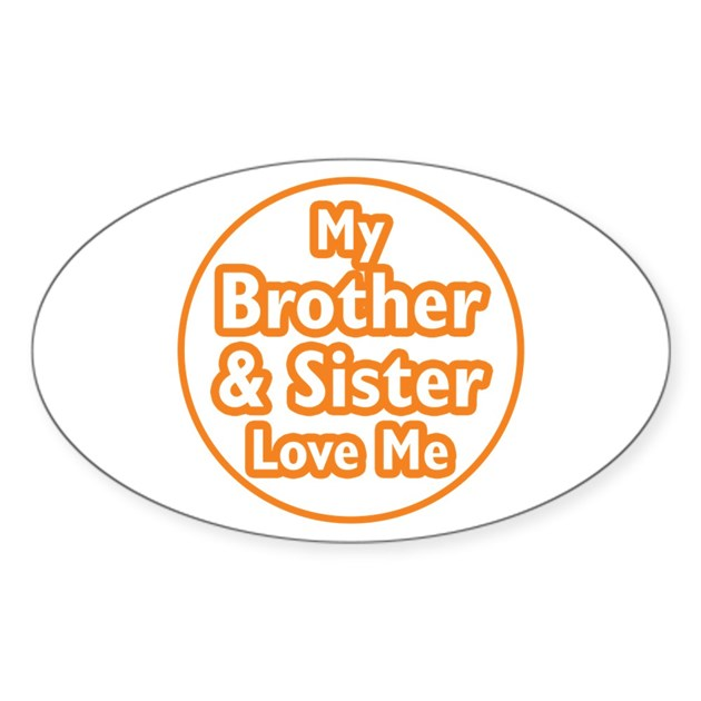 Sis Love My Com: Bro And Sis Love Me Sticker (Oval) By Oddmatterfamily