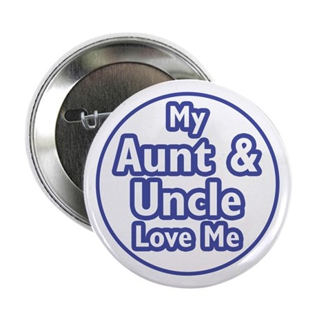"Aunt and Uncle Love Me 2.25"" Button"