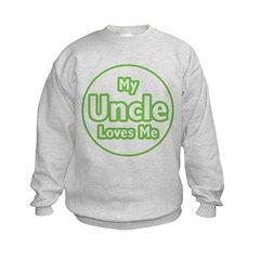 My Uncle Loves Me Sweatshirt