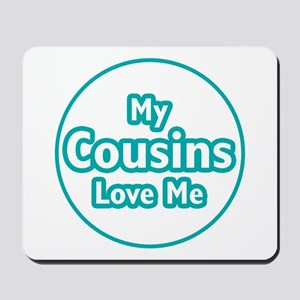 Cousins Love Me Mousepad