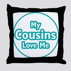 Cousins Love Me Throw Pillow