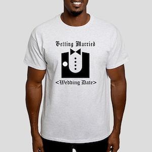 Groom (Type Wedding Date) Light T-Shirt