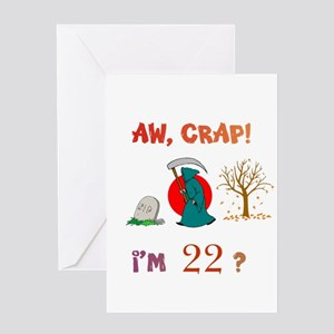 AW, CRAP! I'M 22? Gifts Greeting Card
