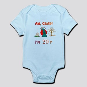 AW, CRAP! I'M 20? Gift Infant Bodysuit