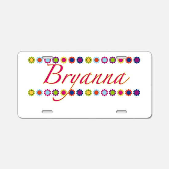 Bryanna with Flowers Aluminum License Plate