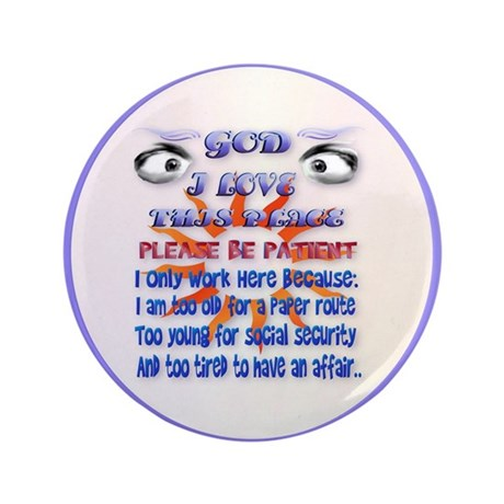 "God-I Love This Place.... 3.5"" Button (100 pack)"