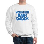 worlds best baby daddy Sweatshirt