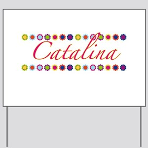 Catalina with Flowers Yard Sign