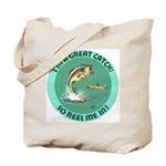 """A Great Catch"" Tote Bag"
