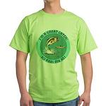 """""""A Great Catch"""" Green T-Shirt"""