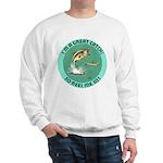 """""""A Great Catch"""" Sweatshirt"""