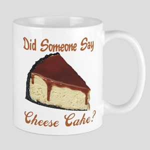 Someone Say Cheesecake Mug