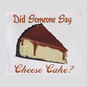 Someone Say Cheesecake Throw Blanket