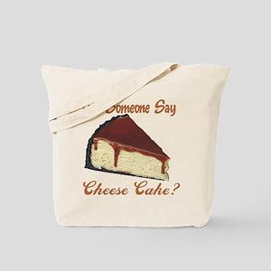 Someone Say Cheesecake Tote Bag
