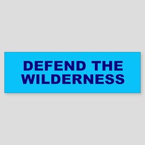 defend wilderness... Bumper Sticker