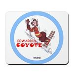 """Cowardly Coyote"" Mousepad"
