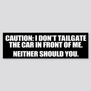 I Don't Tailgate Sticker (Bumper)