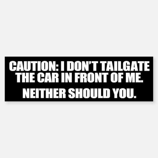 I Don't Tailgate Sticker (Bumper)