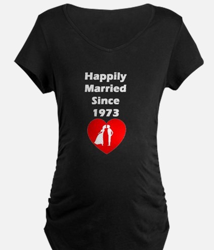 Happily Married Since 1973 Maternity T-Shirt