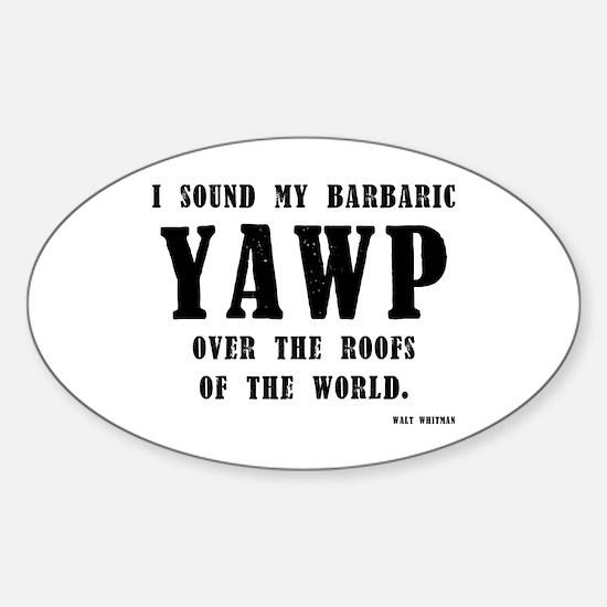 barbaric yawp Sticker (Oval)