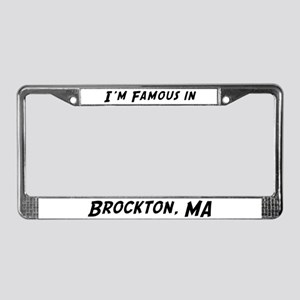 Famous in Brockton License Plate Frame