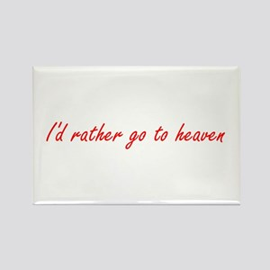 I'd Rather Go To Heaven (red) Rectangle Magnet (10