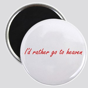 I'd Rather Go To Heaven (red) Magnet