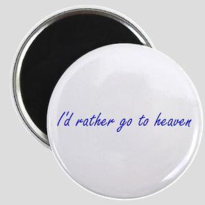 I'd Rather Go To Heaven (blue) Magnet