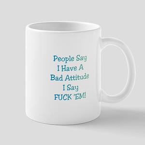 Bad Attitude Gifts Mug
