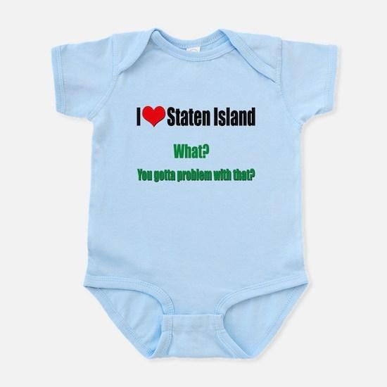 You got a problem with that? Infant Bodysuit