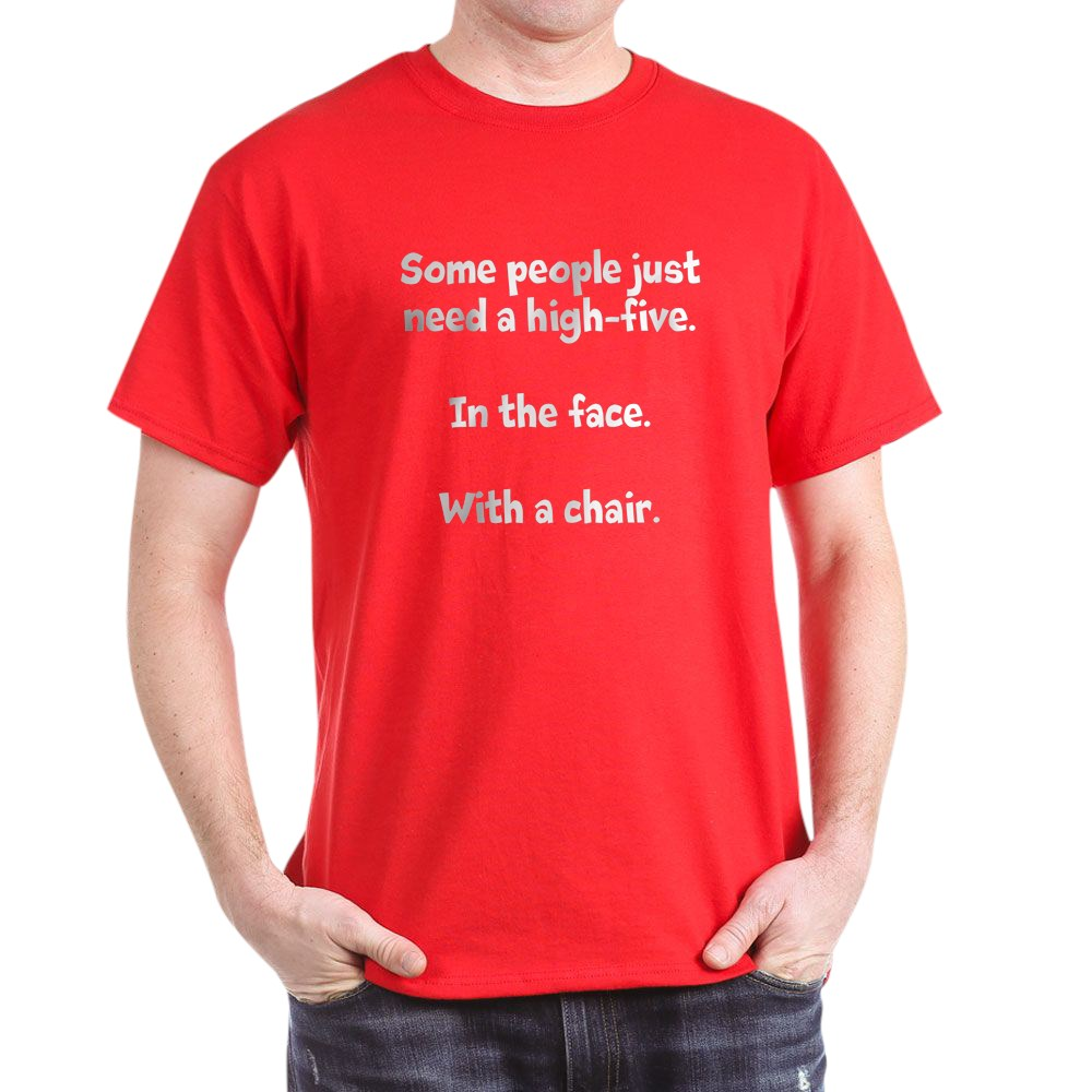 CafePress-High-Five-Chair-Dark-T-Shirt-100-Cotton-T-Shirt-581343550 Indexbild 48