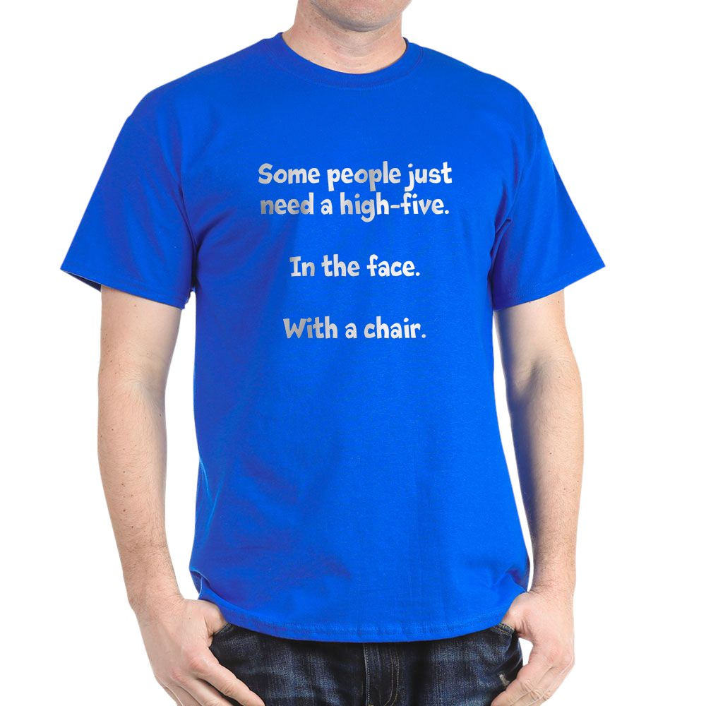 CafePress-High-Five-Chair-Dark-T-Shirt-100-Cotton-T-Shirt-581343550 Indexbild 51