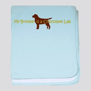 My Brother is a Chocolate Lab baby blanket