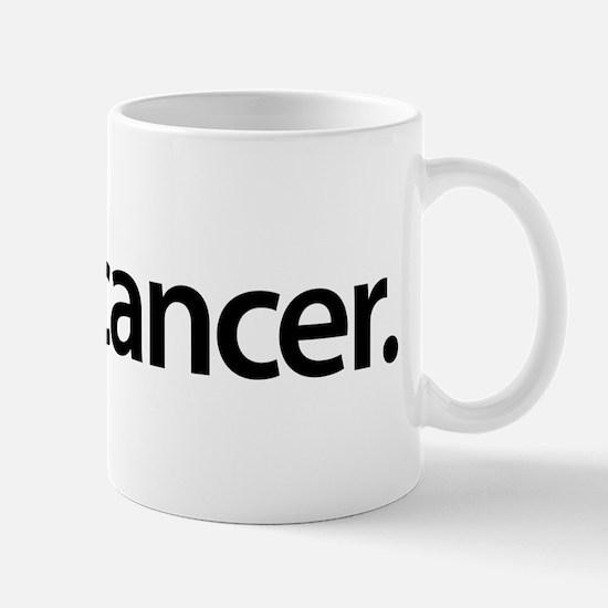 Unique Fuck cancer Mug