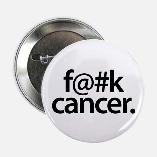 "Fuck cancer 2.25"" Button"