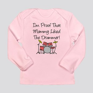 Proof That Mommy Liked Drumme Long Sleeve Infant T