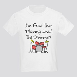 Proof That Mommy Liked Drumme Kids Light T-Shirt