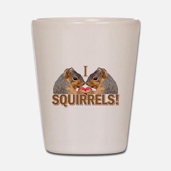 I Heart / Love Squirrels! Shot Glass
