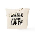 Everything i do i do it big Tote Bag