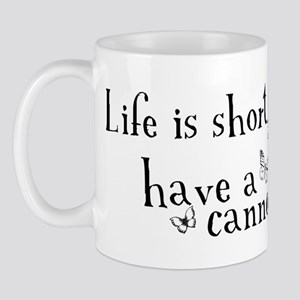 Life is short... have a cannoli! Mug
