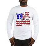 Tax the Rich Long Sleeve T-Shirt