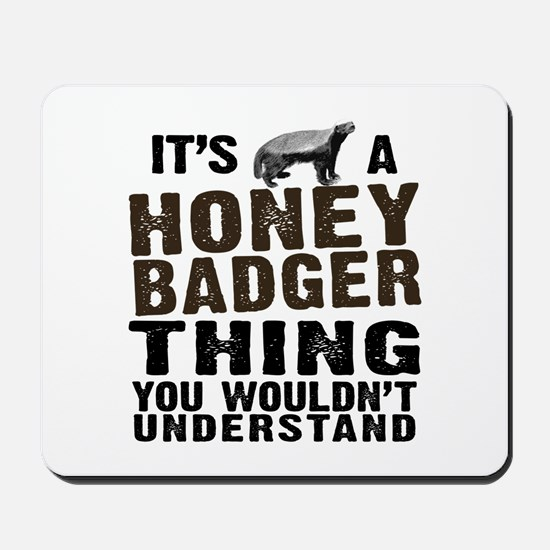 Honey Badger Thing Mousepad