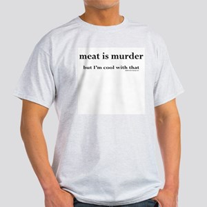 Meat is murder, but... Ash Grey T-Shirt