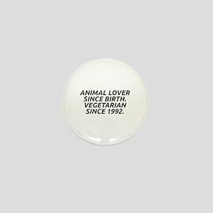 Vegetarian since 1992 Mini Button
