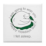 I Fell Asleep... Tile Coaster
