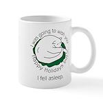 I Fell Asleep... Mug