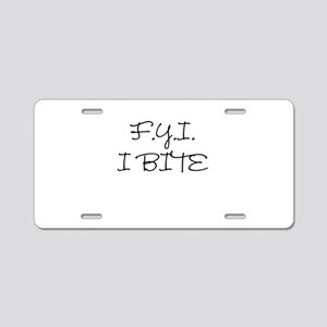 F.Y.I. I Bite Aluminum License Plate